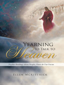 Yearning to Talk to Heaven