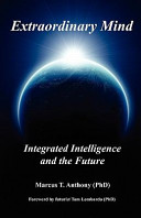 Extraordinary Mind  Integrated Intelligence and the Future