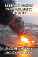 Lessons Learned From Fukushima Disaster