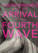 Pdf Postfeminism(s) and the Arrival of the Fourth Wave