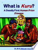 What is Kuru  A Deadly First Human Prion  misfolded proteins Disease