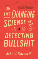 The Life Changing Science of Detecting Bullshit