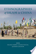 Ethnographies of Islam in China
