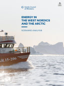 Energy in the West Nordics and the Artic  Scenario Analysis