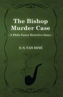 The Bishop Murder Case (A Philo Vance Detective Story)