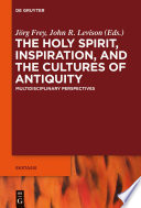 The Holy Spirit Inspiration And The Cultures Of Antiquity