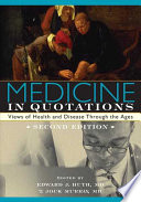 Medicine in Quotations  : Views of Health and Disease Through the Ages