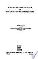 A study of the Vedānta in the light of Brahmasūtras