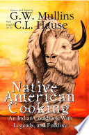 Native American Cooking An Indian Cookbook With Legends  And Folklore