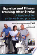 Exercise And Fitness Training After Stroke A Handbook For Evidence Based Practice 1 Book PDF