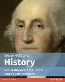 Edexcel GCSE (9-1) History British America, 1713-1783