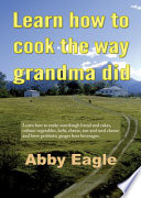 Learn How To Cook The Way Grandma Did Book PDF