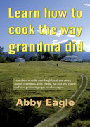 Learn How to Cook the Way Grandma Did