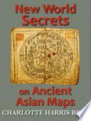 New World Secrets on Ancient Asian Maps