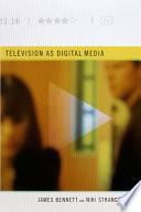 Television as Digital Media