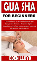 Gua Sha for Beginners