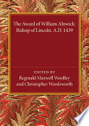 The Award Of William Alnwick Bishop Of Lincoln Ad 1439 Book PDF