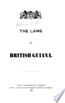 """The Laws of British Guiana. [The """"Address"""" Signed: H. A. Firth.]"""
