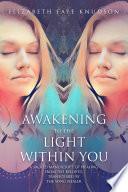 Awakening To The Light Within You
