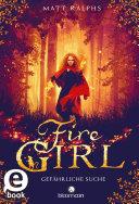 Fire Girl - Gefährliche Suche