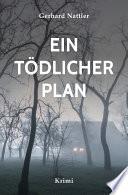 Ein tödlicher Plan