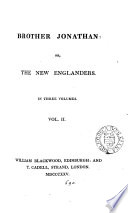 Brother Jonathan Or The New Englanders By J Neal