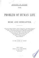 The Problem of Human Life Here and Hereafter