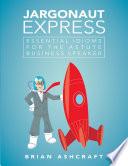 Jargonaut Express  Essential Idioms for the Astute Business Speaker