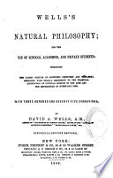 Wells s Natural Philosophy for the Use of Schools  Academies  and Private Students