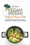 Vegan Indian Cooking for Pressure Cooker Book