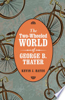 The Two Wheeled World Of George B Thayer