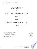 """Dictionary of Occupational Titles: Definitions of titles"" by United States Employment Service"