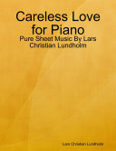 Careless Love for Piano - Pure Sheet Music By Lars Christian Lundholm