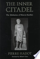 """The Inner Citadel: The Meditations of Marcus Aurelius"" by Pierre Hadot, Marcus Aurelius, Pierre Hadot, Michael Chase, Michael Chase, Mark Aurel (Römisches Reich, Kaiser), Emperor of Rome Marcus Aurelius"