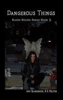 Pdf Dangerous Things (Blood Bound Book 3)