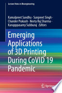Emerging Applications of 3D Printing During CoVID 19 Pandemic