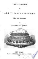 The Application Of Art To Manufactures Book PDF