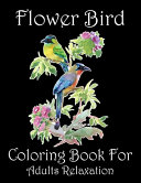 Flower Bird Coloring Book For Adults Relaxation