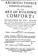 Architectonice consolationis  or  the art of building comfort   a sermon  on Thess  iv  18  occasioned by the death of     Jane Gilbert  etc