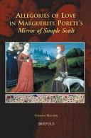 Allegories of Love in Marguerite Porete's Mirror of Simple Souls