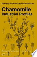 """Chamomile: Industrial Profiles"" by Rolf Franke, Heinz Schilcher"