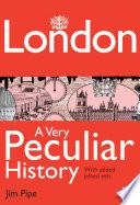 London  A Very Peculiar History