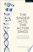 The Singer Acts  The Actor Sings