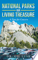 National Parks Our Living National Treasures