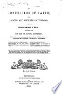 The Confession Of Faith The Larger And Shorter Catechisms Etc