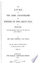 The Lives of the Lord Chancellors and Keepers of the Great Seal of England  To the revolution of 1688  3 v