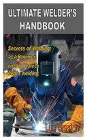Ultimate Welder s Handbook