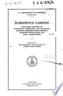 Subsistence Gardens  Some Brief Reports     Prepared for the President s Organization on Unemployment Relief