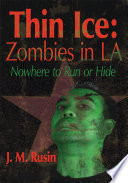 Thin Ice  Zombies in La