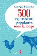 Pdf 500 expressions populaires sous la loupe Telecharger